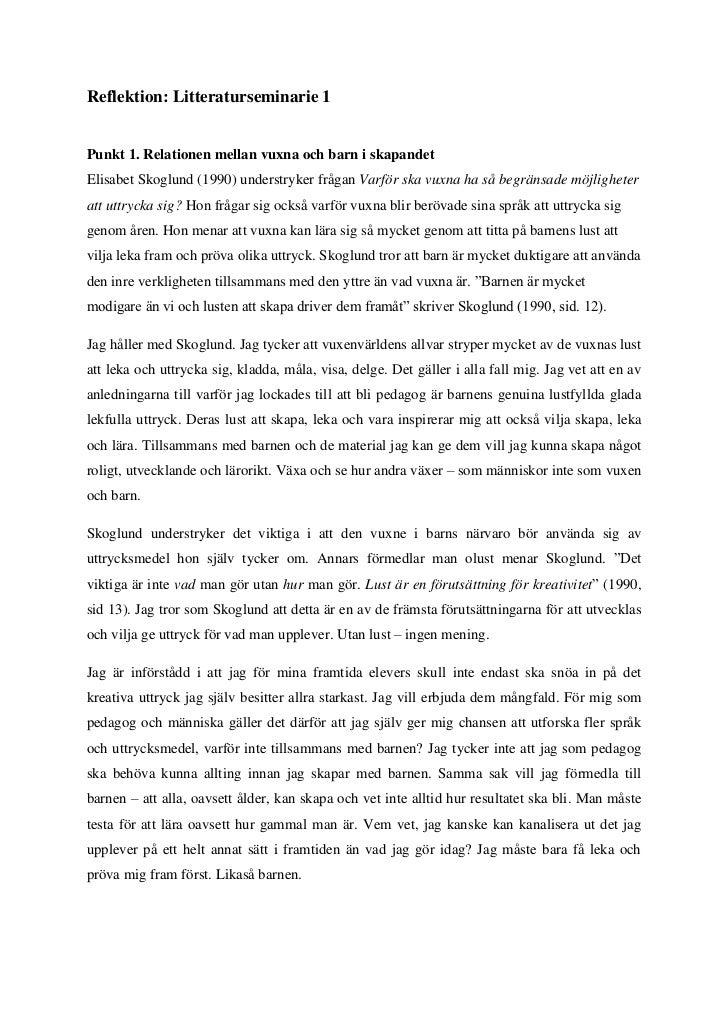 Reflektion: Litteraturseminarie 1Punkt 1. Relationen mellan vuxna och barn i skapandetElisabet Skoglund (1990) understryke...