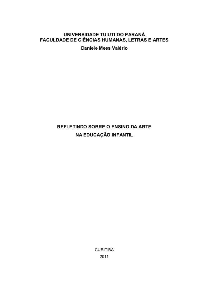 UNIVERSIDADE TUIUTI DO PARANÁ  FACULDADE DE CIÊNCIAS HUMANAS, LETRAS E ARTES  Daniele Mees Valério  REFLETINDO SOBRE O ENS...