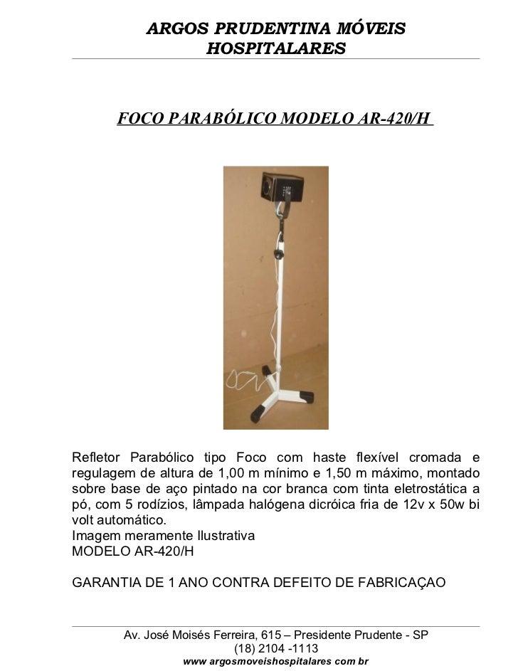 ARGOS PRUDENTINA MÓVEIS                 HOSPITALARES       FOCO PARABÓLICO MODELO AR-420/HRefletor Parabólico tipo Foco co...