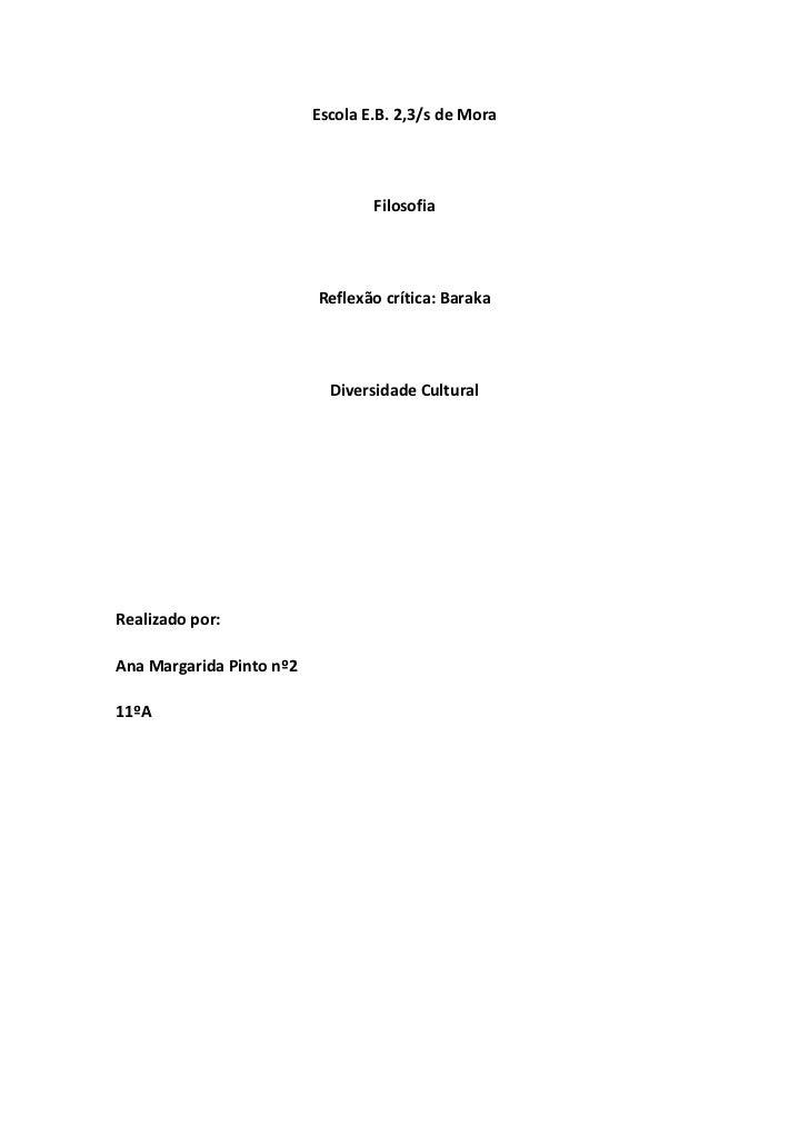 Escola E.B. 2,3/s de Mora<br />Filosofia<br />Reflexão crítica: Baraka<br />Diversidade Cultural<br />Realizado por:<br />...