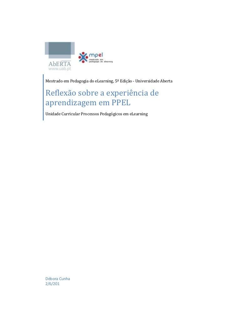 Mestrado em Pedagogia do eLearning, 5ª Edição - Universidade AbertaReflexão sobre a experiência deaprendizagem em PPELUnid...