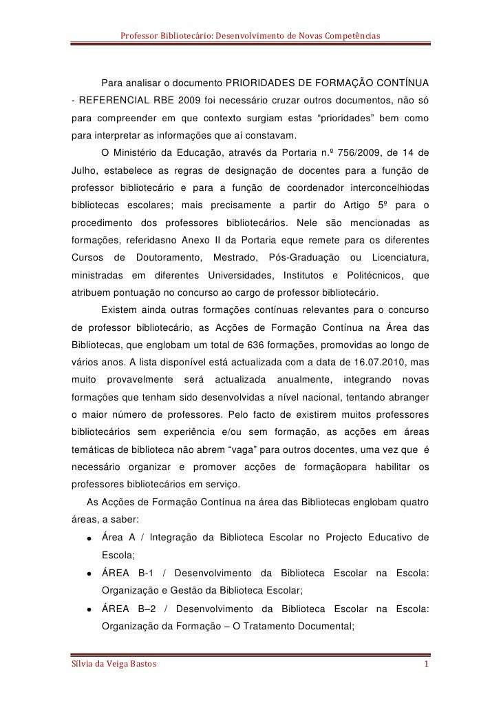 Para analisar o documento PRIORIDADES DE FORMAÇÃO CONTÍNUA - REFERENCIAL RBE 2009 foi necessário cruzar outros documentos,...
