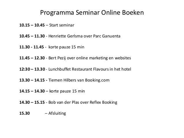 Programma Seminar Online Boeken 10.15 – 10.45 – Start seminar 10.45 – 11.30 - Henriette Gerlsma over Parc Ganuenta 11.30 -...