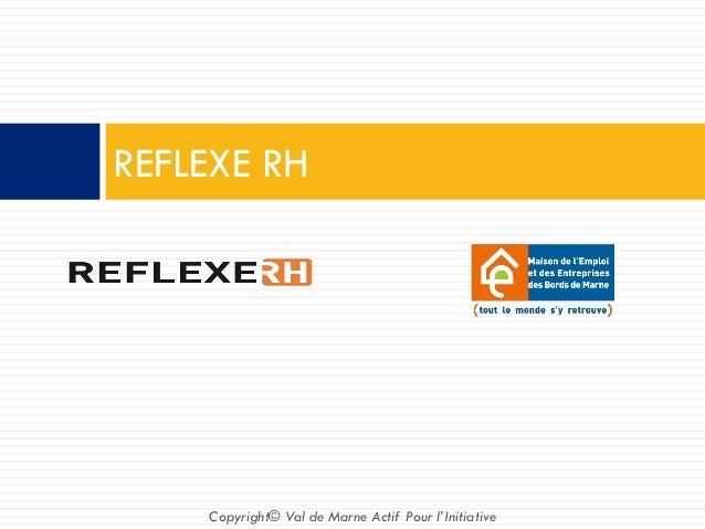 REFLEXE RH Copyright© Val de Marne Actif Pour l'Initiative
