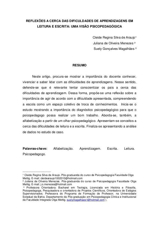 REFLEXÕES A CERCA DAS DIFICULDADES DE APRENDIZAGENS EM LEITURA E ESCRITA: UMA VISÃO PSICOPEDAGÓGICA Cleide Regina Silva de...