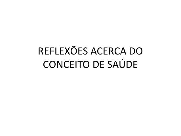 REFLEXÕES ACERCA DO CONCEITO DE SAÚDE