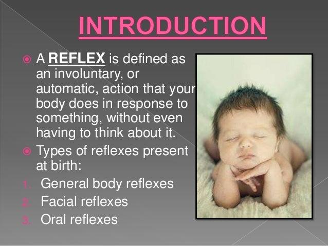 Reflexes present at birth Slide 3