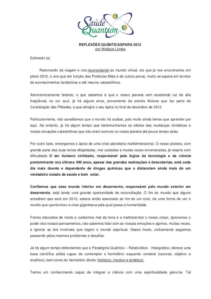 REFLEXÕES QUÂNTICASPARA 2012                                        por Wallace LiimaaEstimado (a)      Retornando de viag...