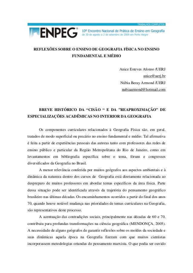 REFLEXÕES SOBRE O ENSINO DE GEOGRAFIA FÍSICA NO ENSINO FUNDAMENTAL E MÉDIO Anice Esteves Afonso /UERJ anice@uerj.br Núbia ...