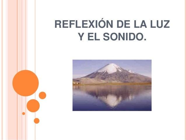 REFLEXIÓN DE LA LUZ Y EL SONIDO.