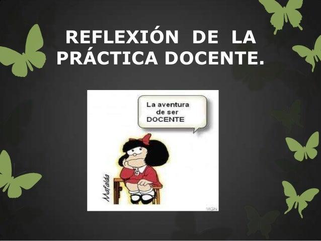 REFLEXIÓN DE LAPRÁCTICA DOCENTE.