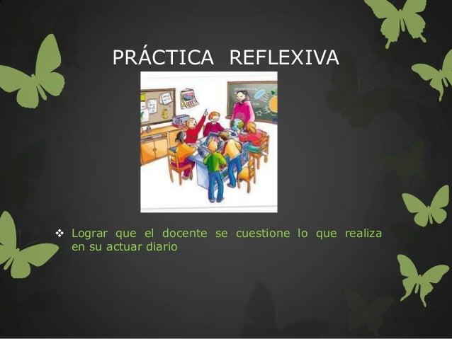 Reflexión  de  la  práctica docente Slide 3