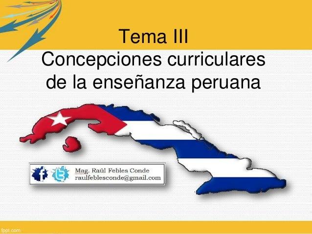 Tema III Concepciones curriculares de la enseñanza peruana