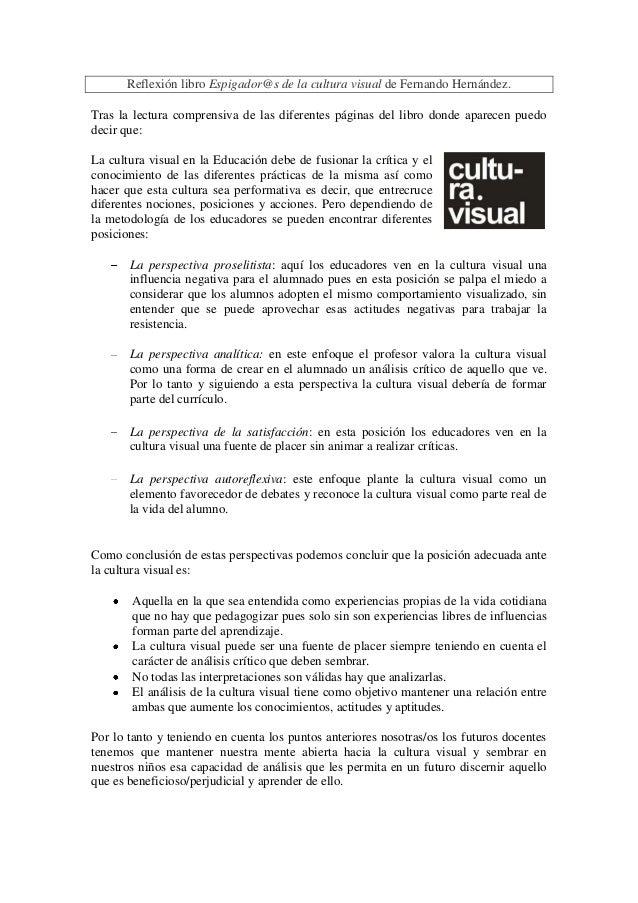 Reflexión libro Espigador@s de la cultura visual de Fernando Hernández.Tras la lectura comprensiva de las diferentes págin...