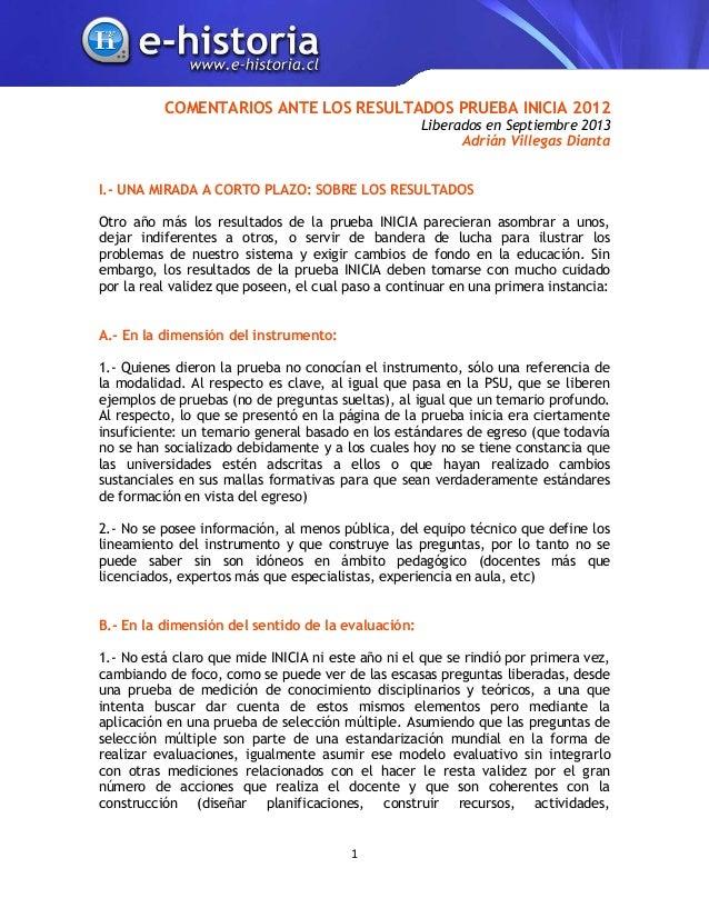 COMENTARIOS ANTE LOS RESULTADOS PRUEBA INICIA 2012 Liberados en Septiembre 2013 Adrián Villegas Dianta I.- UNA MIRADA A CO...