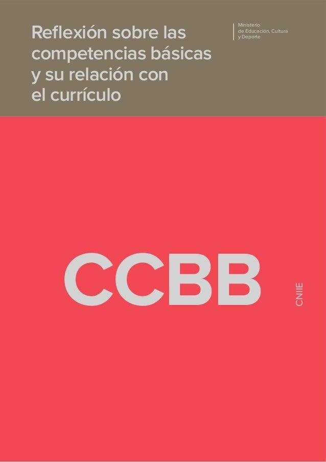 CCBB  CNIIE  Reflexión sobre las competencias básicas y su relación con el currículo  Ministerio de Educación, Cultura y De...