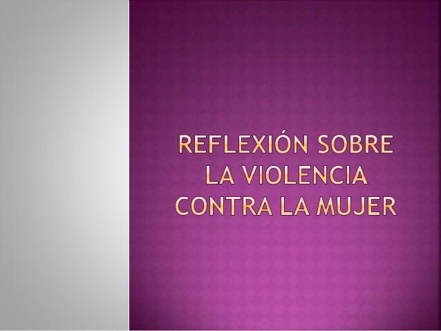  La violencia es aquella conducta que se realiza de  manera consciente y adrede para generar algún tipo  de daño a la víc...