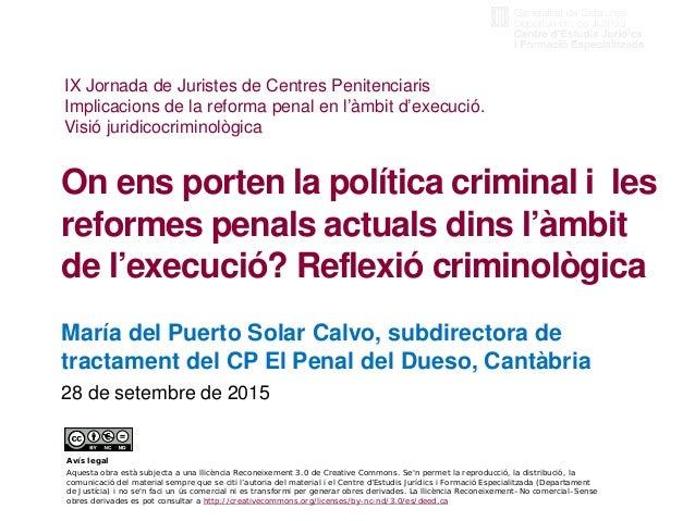 María del Puerto Solar Calvo, subdirectora de tractament del CP El Penal del Dueso, Cantàbria 28 de setembre de 2015 Avís ...