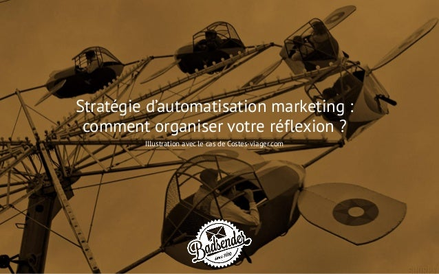 Stratégie d'automatisation marketing : comment organiser votre réflexion ? Illustration avec le cas de Costes-viager.com