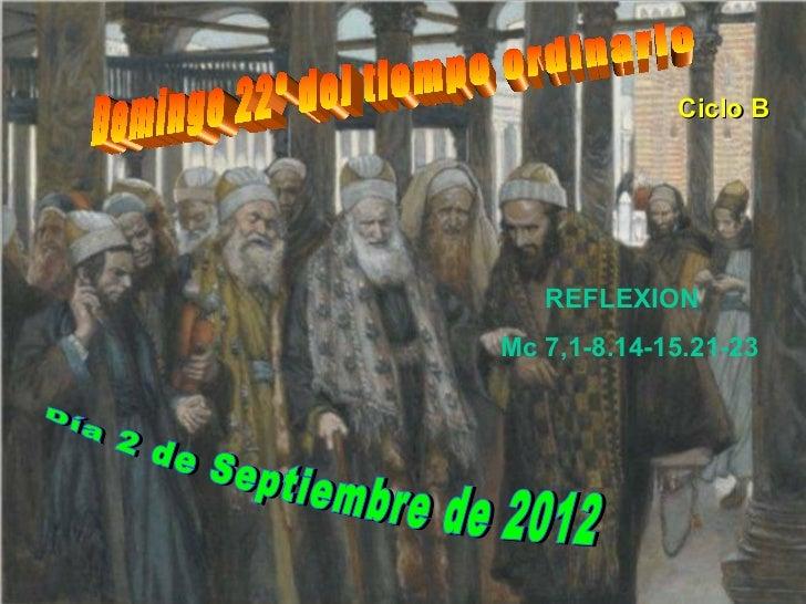 Ciclo B   REFLEXIONMc 7,1-8.14-15.21-23