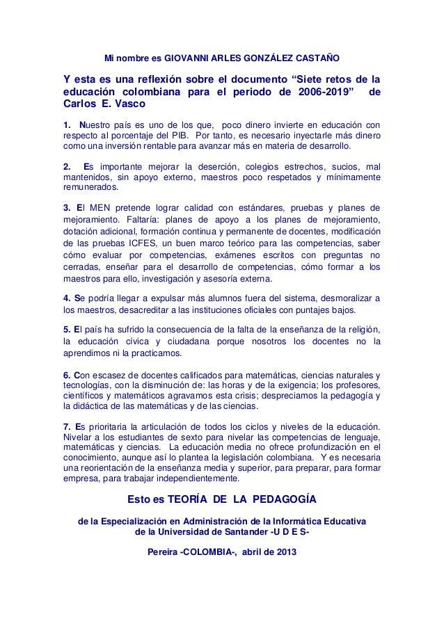 """Mi nombre es GIOVANNI ARLES GONZÁLEZ CASTAÑOY esta es una reflexión sobre el documento """"Siete retos de laeducación colombi..."""