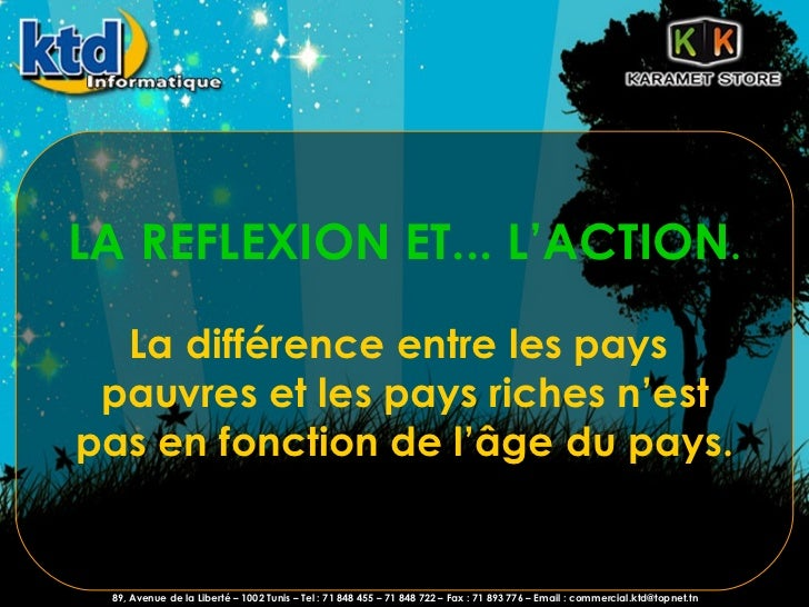 LA REFLEXION ET...L'ACTION . La différence entre les pays  pauvres et les pays riches n'est pas en fonction de l'âge du p...