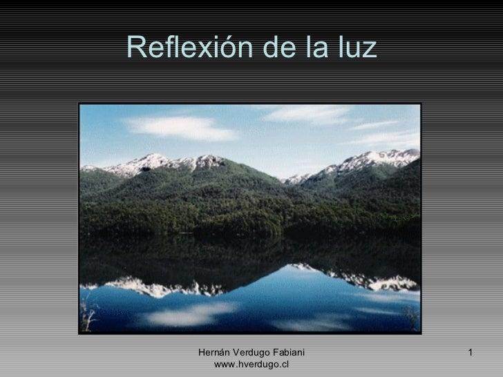 Reflexión de la luz Hernán Verdugo Fabiani www.hverdugo.cl