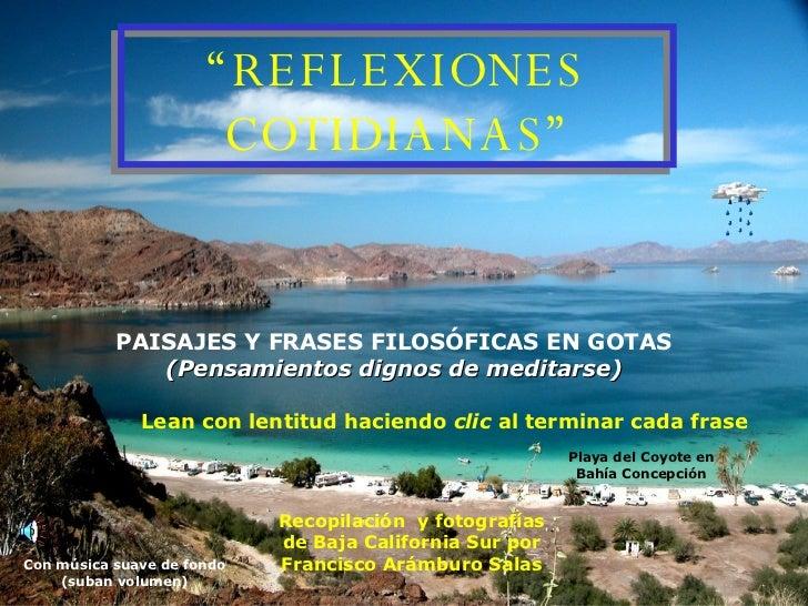 """Recopilación  y fotografías de Baja California Sur por Francisco Arámburo Salas """" REFLEXIONES COTIDIANAS"""" PAISAJES Y FRASE..."""