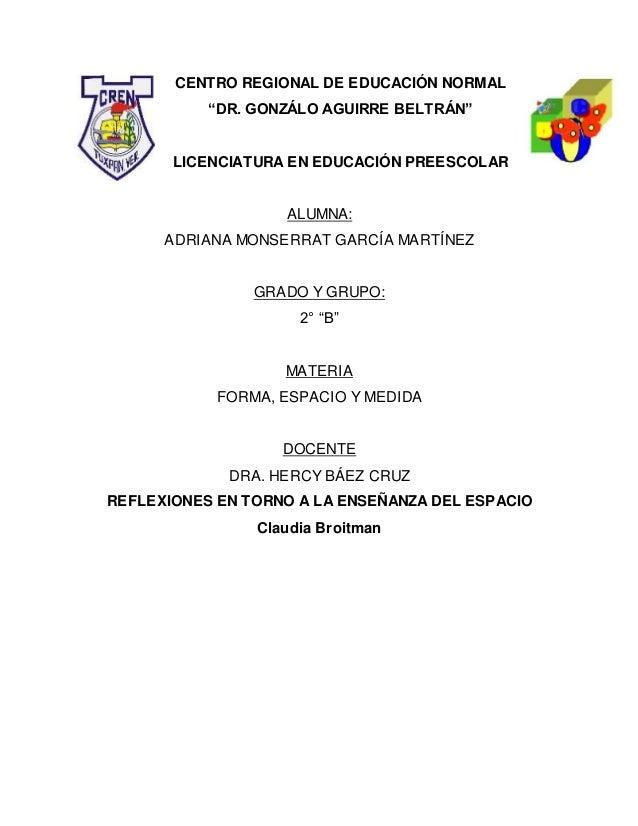 """CENTRO REGIONAL DE EDUCACIÓN NORMAL """"DR. GONZÁLO AGUIRRE BELTRÁN"""" LICENCIATURA EN EDUCACIÓN PREESCOLAR ALUMNA: ADRIANA MON..."""