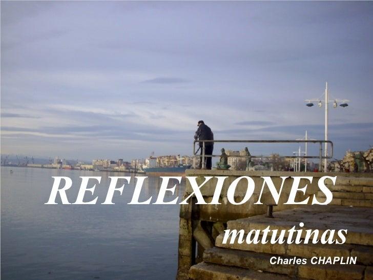 REFLEXIONES   matutinas Charles CHAPLIN