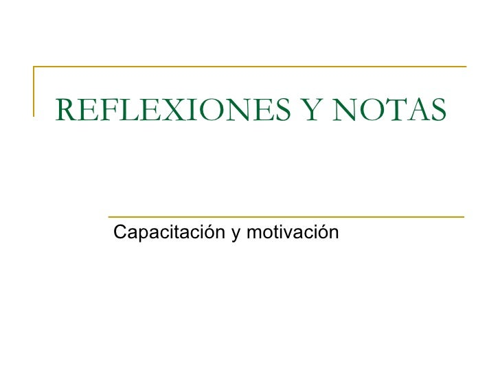 REFLEXIONES Y NOTAS Capacitación y motivación