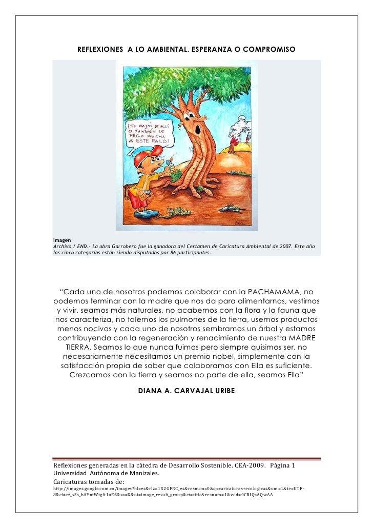 REFLEXIONES A LO AMBIENTAL. ESPERANZA O COMPROMISO     Imagen Archivo / END.- La obra Garrobero fue la ganadora del Certam...