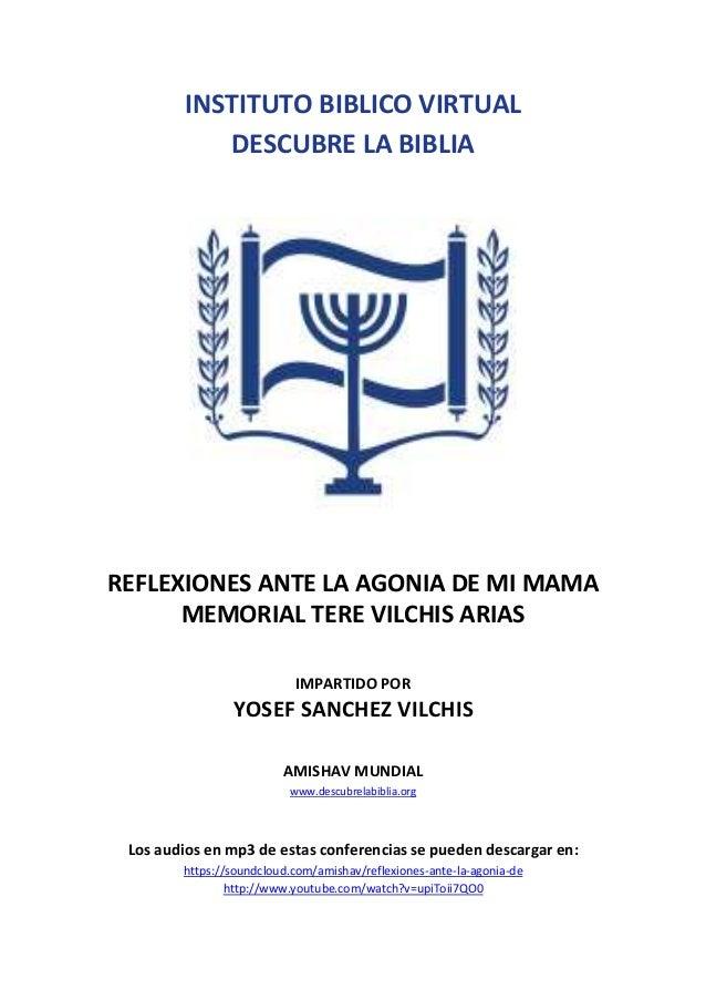INSTITUTO BIBLICO VIRTUAL DESCUBRE LA BIBLIA  REFLEXIONES ANTE LA AGONIA DE MI MAMA MEMORIAL TERE VILCHIS ARIAS IMPARTIDO ...