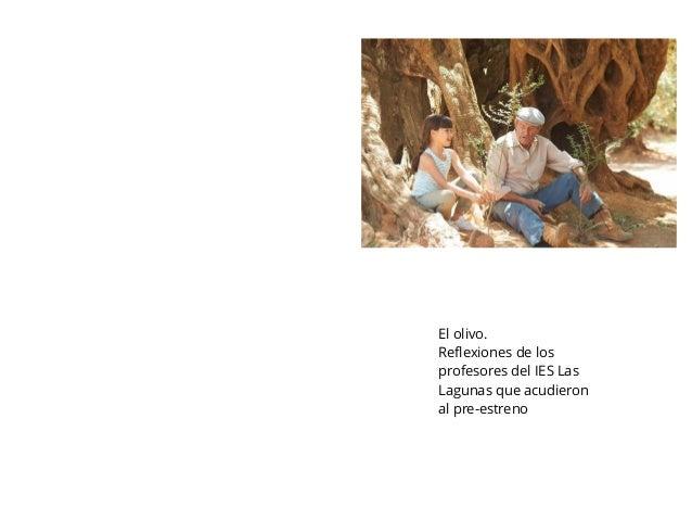 El olivo. Reflexiones de los profesores del IES Las Lagunas que acudieron al pre-estreno