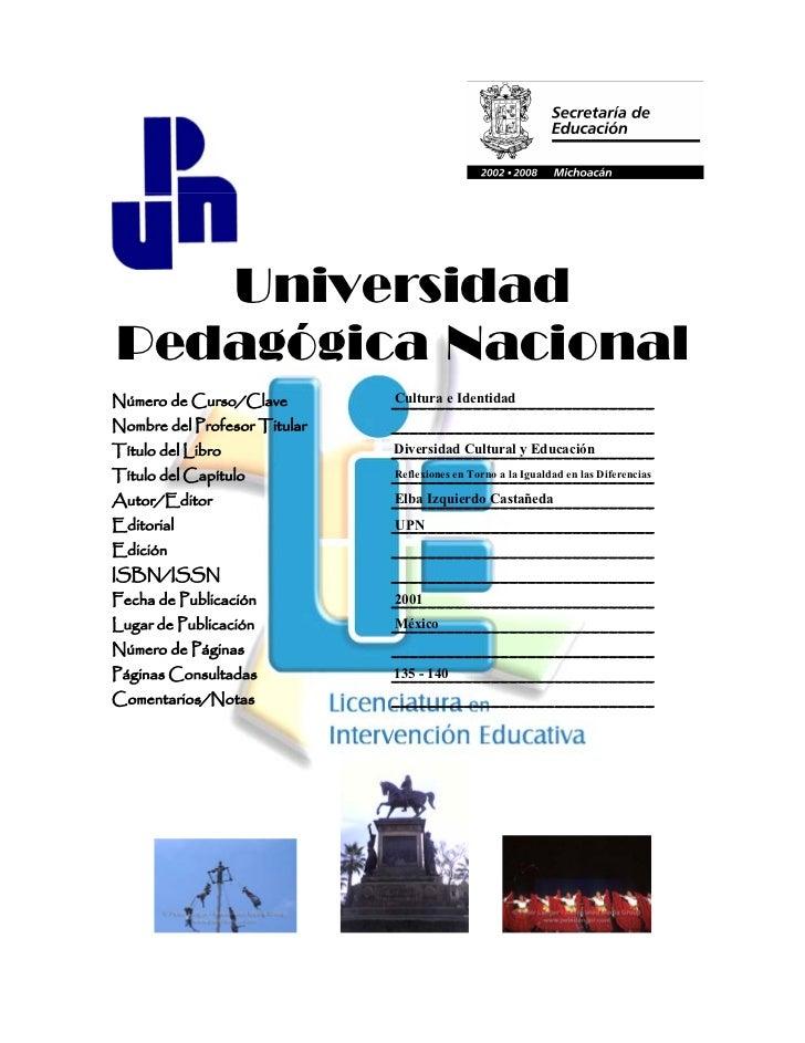 UniversidadPedagógica NacionalNúmero de Curso/Clave         Cultura e Identidad                              _____________...