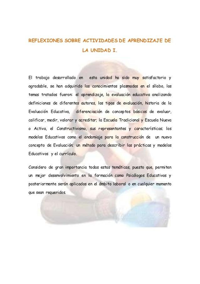 REFLEXIONES SOBRE ACTIVIDADES DE APRENDIZAJE DE LA UNIDAD I. El trabajo desarrollado en esta unidad ha sido muy satisfacto...