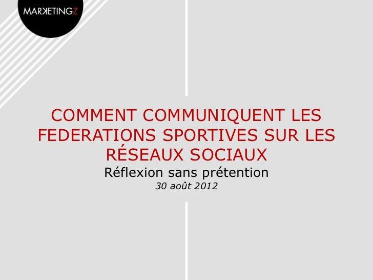COMMENT COMMUNIQUENT LESFEDERATIONS SPORTIVES SUR LES      RÉSEAUX SOCIAUX      Réflexion sans prétention             30 a...