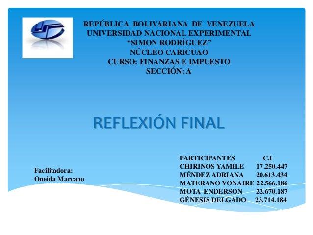 "REFLEXIÓN FINAL REPÚBLICA BOLIVARIANA DE VENEZUELA UNIVERSIDAD NACIONAL EXPERIMENTAL ""SIMON RODRÍGUEZ"" NÚCLEO CARICUAO CUR..."