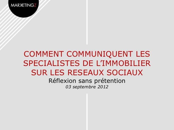 COMMENT COMMUNIQUENT LESSPECIALISTES DE L'IMMOBILIER  SUR LES RESEAUX SOCIAUX     Réflexion sans prétention          03 se...