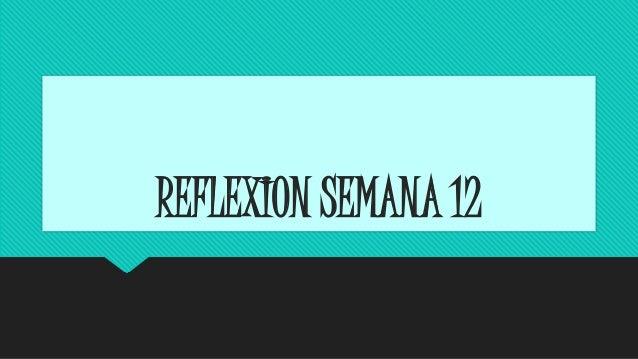 REFLEXION SEMANA 12