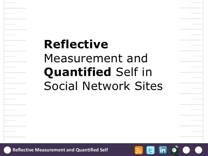 Reflexive             Measurement and             Quantified Self in             Social Network SitesReflexive Measurement...