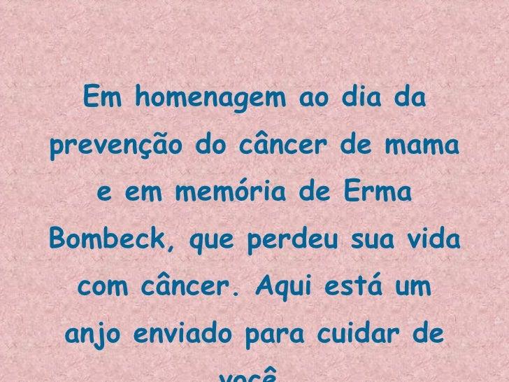 Em homenagem ao dia da prevenção do câncer de mama e em memória de Erma Bombeck, que perdeu sua vida com câncer. Aqui está...
