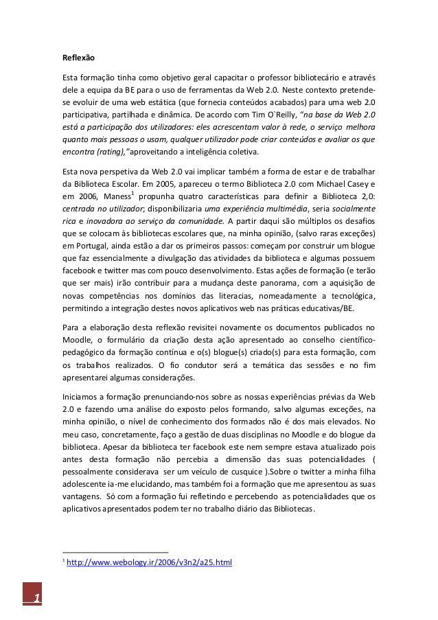 1ReflexãoEsta formação tinha como objetivo geral capacitar o professor bibliotecário e atravésdele a equipa da BE para o u...
