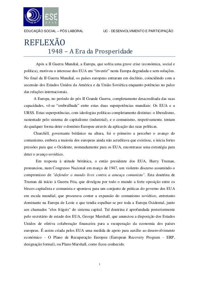 EDUCAÇÃO SOCIAL – PÓS LABORAL                    UC - DESENVOLVIMENTO E PARTICIPAÇÃOREFLEXÃO               1948 – A Era da...