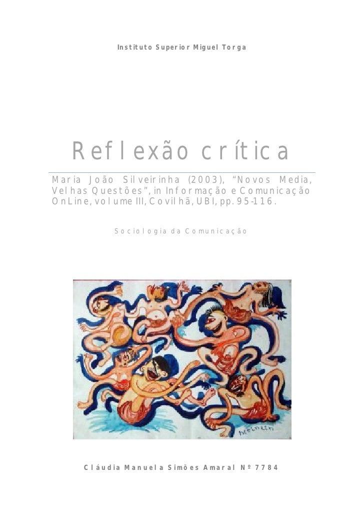 """Instituto Superior Miguel Torga        Reflexão crítica Maria João Silveirinha (2003), """"Novos Media, Velhas Questões"""", in ..."""