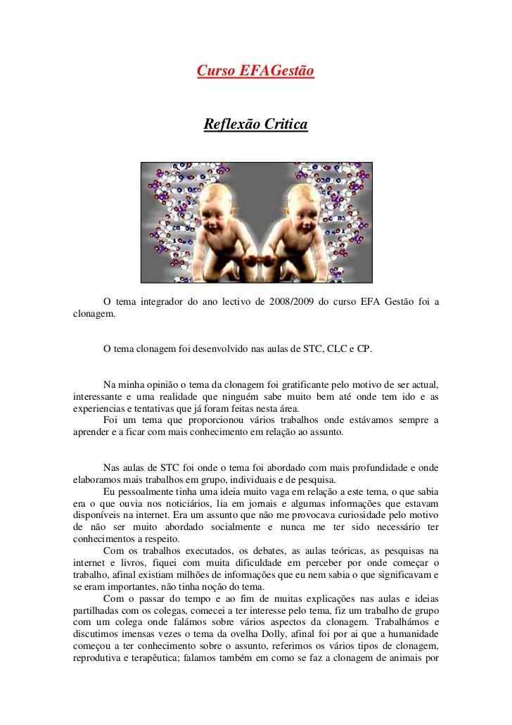 Curso EFAGestão<br />Reflexão Critica<br />O tema integrador do ano lectivo de 2008/2009 do curso EFA Gestão foi a clonage...