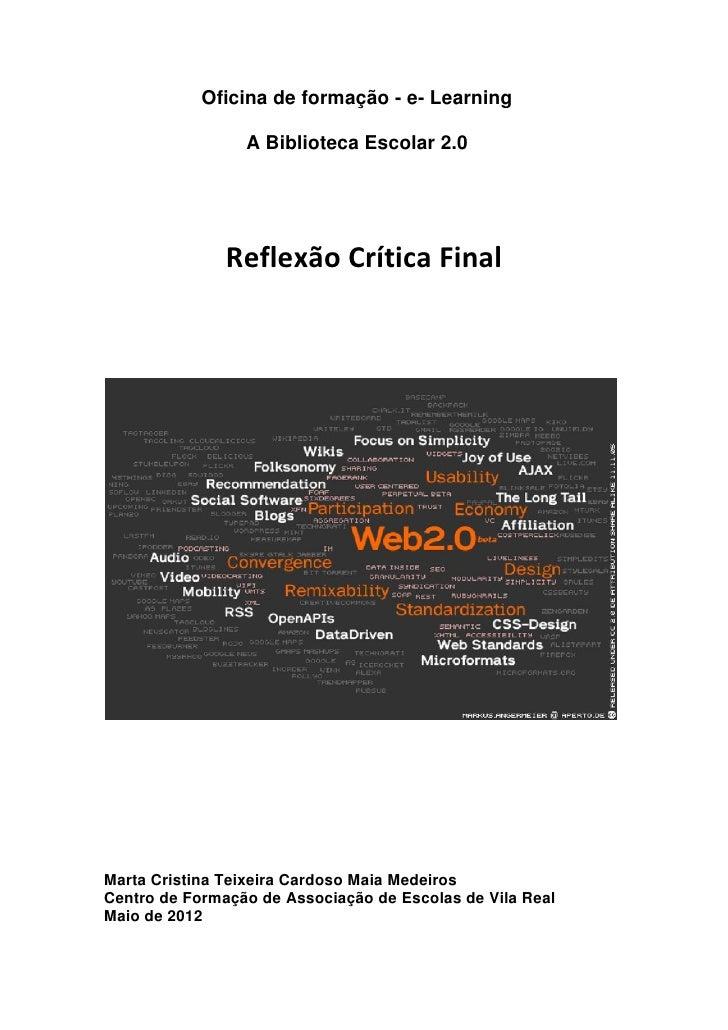 Oficina de formação - e- Learning                 A Biblioteca Escolar 2.0               Reflexão Crítica FinalMarta Crist...