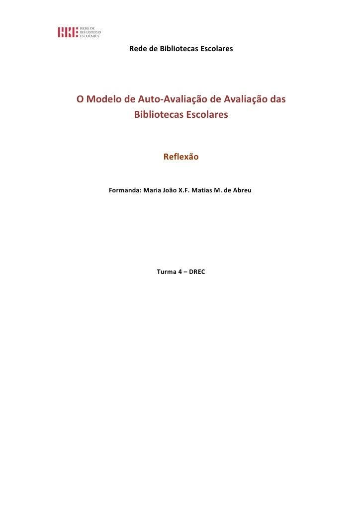 Rede de Bibliotecas Escolares     O Modelo de Auto-Avaliação de Avaliação das            Bibliotecas Escolares            ...