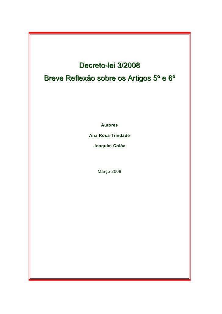 Decreto-lei 3/2008 Breve Reflexão sobre os Artigos 5º e 6º                      Autores               Ana Rosa Trindade   ...