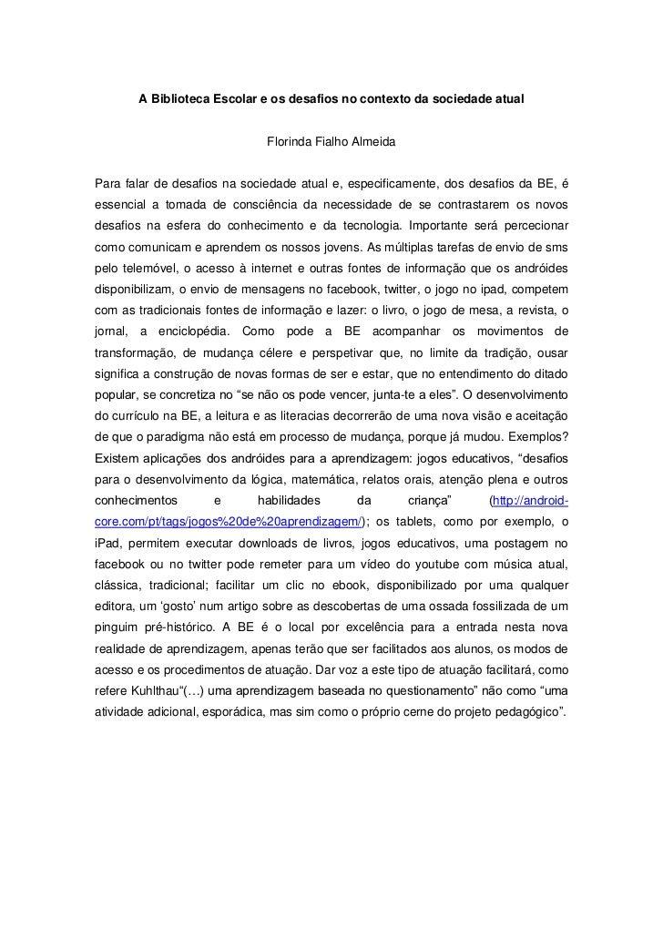 A Biblioteca Escolar e os desafios no contexto da sociedade atual                               Florinda Fialho AlmeidaPar...
